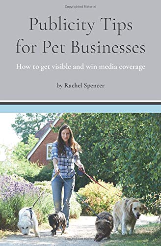 Publicity Tips For Pet Businesses Rachel Spencer Book Cover