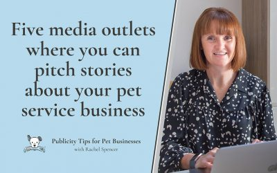 Five places to pitch stories for your pet service business