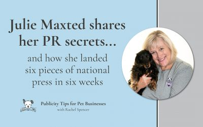 How PR turned Petpreneur Julie Maxted landed 12 pieces of coverage