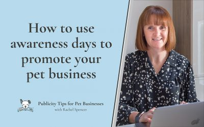 How to use Awareness Days to promote your pet business