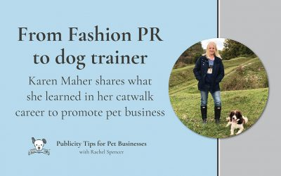How Karen Maher went from Fashion PR to Dog Trainer