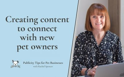 How to create content to connect with new pet owners