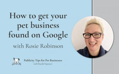 How to get your pet business found on Google with Rosie Robinson