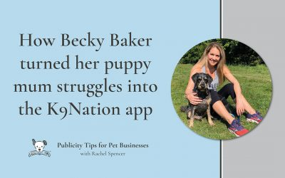 How Becky Baker turned her puppy mum struggles into the K9Nation app