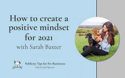 How to create a positive mindset for 2021 with Sarah Baxter