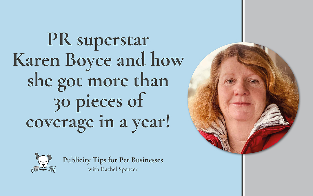 How Karen Boyce got 30 pieces of coverage in a year