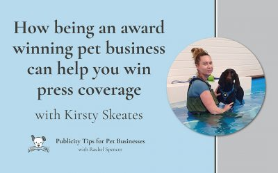 How being an award winning pet business can help you win press coverage with Kirsty Skeates