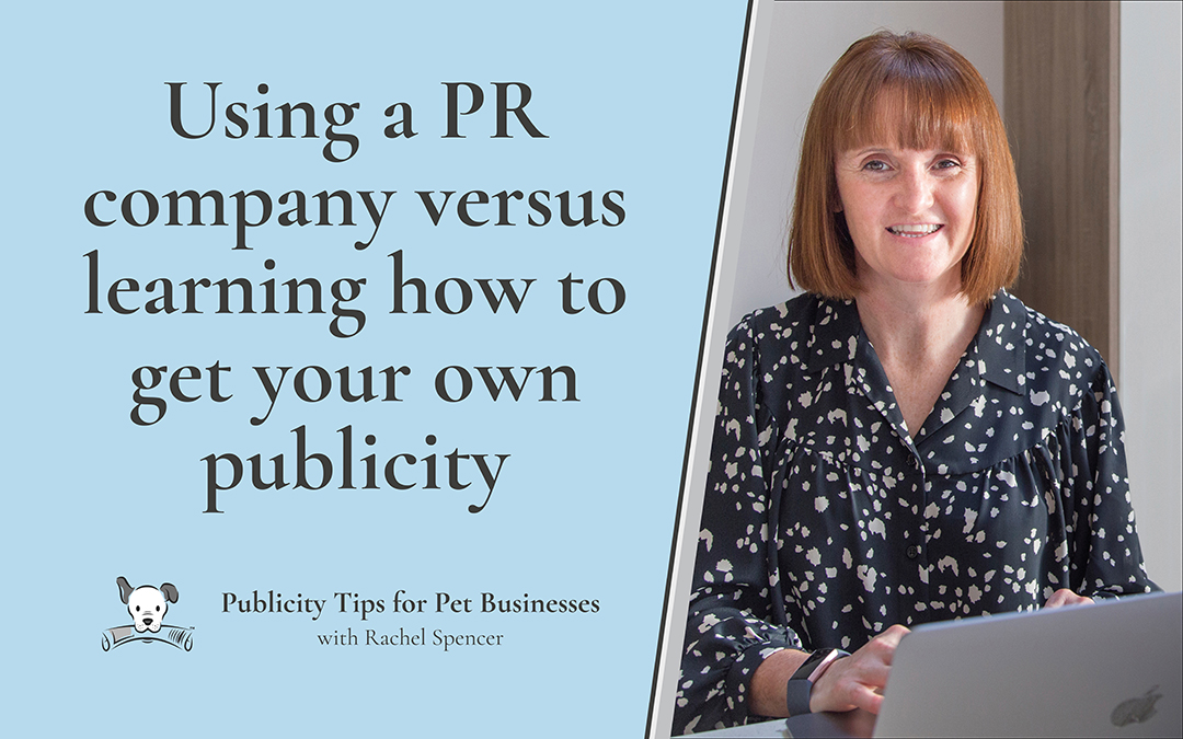 Using a PR company versus learning how to get your own publicity