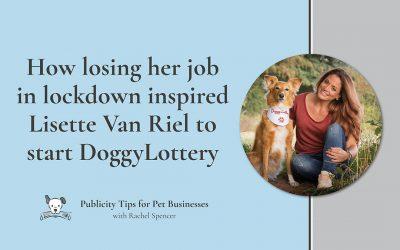 How losing her job in lockdown inspired Lisette Van Riel to start DoggyLottery