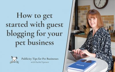 How to get started with guest blogging for your pet business