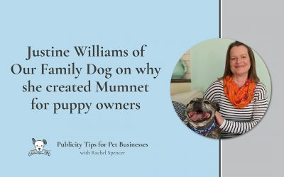 Justine Williams from Our Family Dog on why she created Mumsnet for puppy owners
