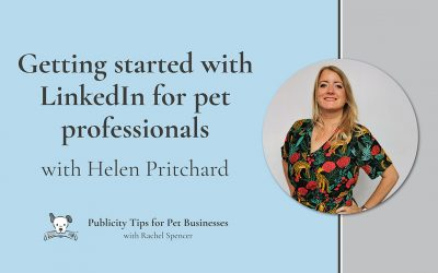 Getting started with LinkedIn for pet professionals with Helen Pritchard