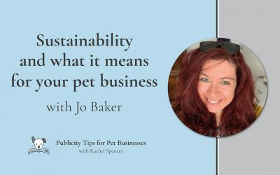 Sustainability and what it means for your pet business with Jo Baker