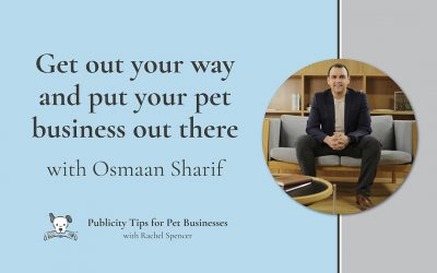 Get out your way and put your pet business out there with Osmaan Sharif